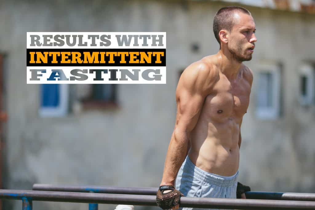 results with intermittent fasting and calisthenics