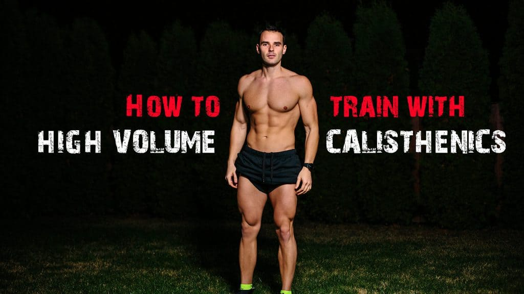 high volume calisthenics training