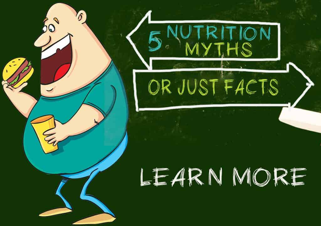Nutrition Myths and facts